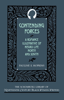 Contending Forces: A Romance Illustrative of Negro Life North and South - Hopkins, Pauline E, and Yarborough, Richard (Introduction by)