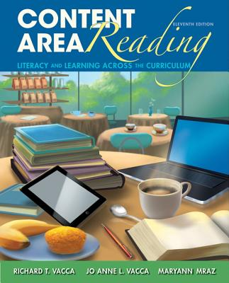 Content Area Reading: Literacy and Learning Across the Curriculum - Vacca, Richard T