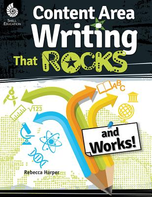 Content Area Writing That Rocks (and Works!) - Harper, Rebecca