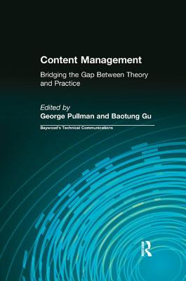 Content Management: Bridging the Gap Between Theory and Practice - Pullman, George (Editor)