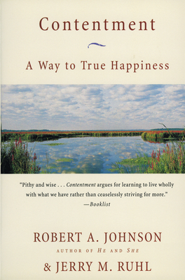 Contentment: A Way to True Happiness - Johnson, Robert A, and Ruhl, Jerry M, Ph.D.