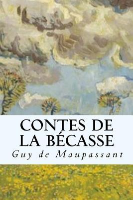 Contes de La Becasse - Maupassant, Guy de