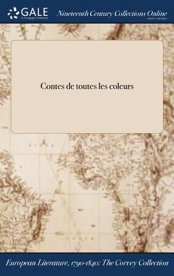 Contes de Toutes Les Coleurs - Anonymous