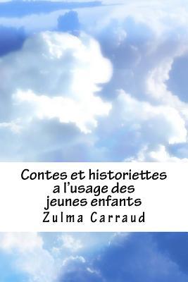 Contes Et Historiettes A L'Usage Des Jeunes Enfants - Carraud, Zulma