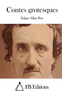 Contes Grotesques - Poe, Edgar Allan