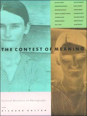 Contest of Meaning: Critical Histories of Photography - Bolton, Richard (Editor)