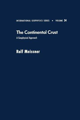 Continental Crust: A Geophysical Approach - Meissner, Rolf, Dr.