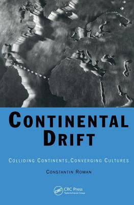 Continental Drift: Colliding Continents, Converging Cultures - Roman, Constantin