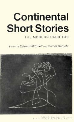 Continental Short Stories: The Modern Tradition - Mitchell, Edward (Editor), and Schulte, Rainer (Editor)