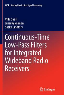 Continuous-Time Low-Pass Filters for Integrated Wideband Radio Receivers - Saari, Ville