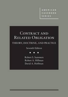 Contract and Related Obligation: Theory, Doctrine, and Practice - Summers, Robert, and Hillman, Robert, and Hoffman, David