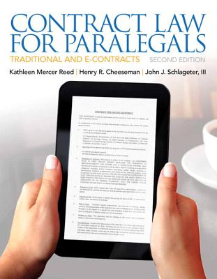 Contract Law for Paralegals - Reed, Kathleen, and Cheeseman, Henry R., and Schlageter III, John J