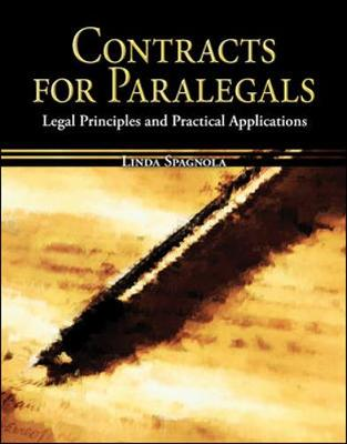 Contracts for Paralegals: Legal Principles and Practical Applications - Spagnola, Linda A
