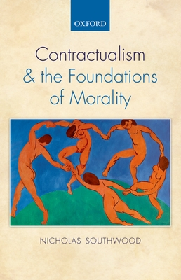 Contractualism and the Foundations of Morality - Southwood, Nicholas