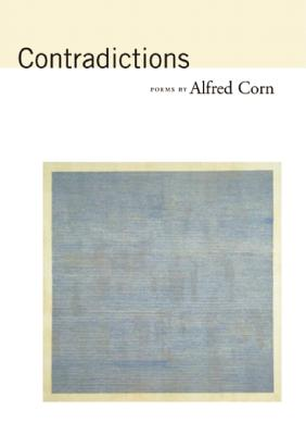 Contradictions: Poems - Corn, Alfred