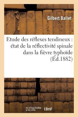 Contribution A L'Etude Des Reflexes Tendineux - Ballet, Gilbert