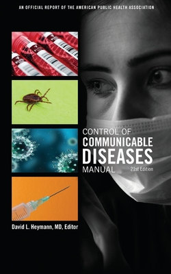Control of Communicable Diseases Manual - Heymann, David L