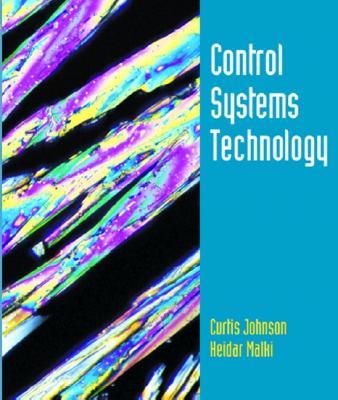 Control Systems Technology - Johnson, Curtis D, and Malki, Heidar