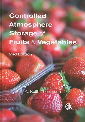 Controlled Atmosphere Storage of Fruits and Vegetables - Thompson, A Keith
