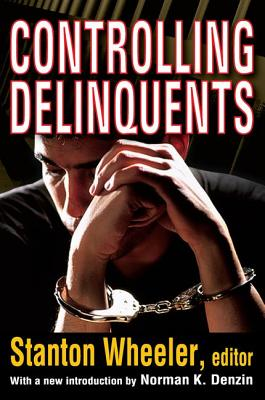 Controlling Delinquents - Wheeler, Stanton, and Denzin, Norman K.