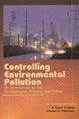 Controlling Environmental Pollution: An Introduction to the Technologies, History and Ethics - Vesilind, P Aarne, and DiStefano, Thomas D