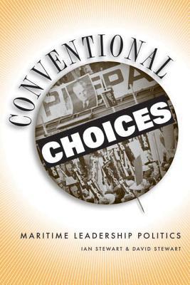 Conventional Choices: Maritime Leadership Politics - Stewart, Ian, Dr., and Stewart, David K