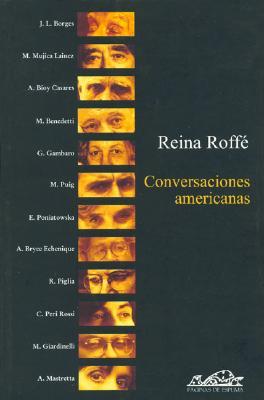 Conversaciones Americanas - Roffe, Reina