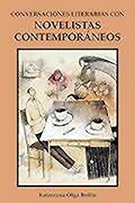 Conversaciones Literarias Con Novelistas Contemporaneos - Beilin, Katarzyna Olga
