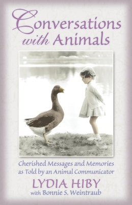 Conversations with Animals: Cherished Messages and Memories as Told by an Animal Communicator - Hiby, Lydia