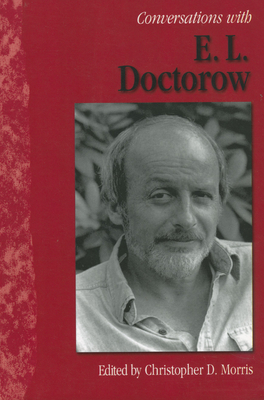 Conversations with E. L. Doctorow - Morris, Christopher D, B.A (Editor), and Doctorow, E L, Mr.