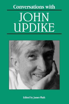 Conversations with John Updike - Fensch, Thomas, and Plath, James (Editor), and Updike, John, Professor
