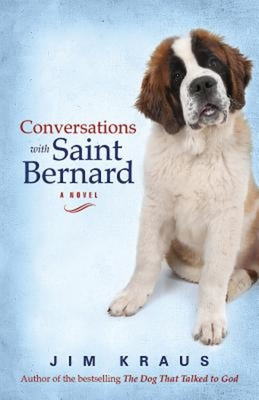 Conversations with Saint Bernard - Kraus, Jim