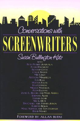 Conversations with Screenwriters - Katz, Susan Bullington, and Burns, Allan (Foreword by)