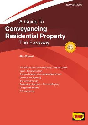 Conveyancing Residential Property: The Easyway - Stewart, Alan