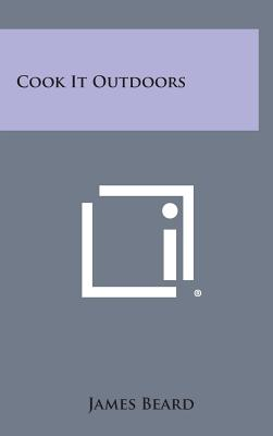 Cook It Outdoors - Beard, James