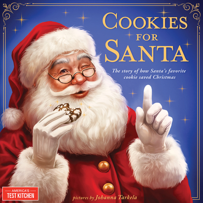 Cookies for Santa: The Story of How Santa's Favorite Cookie Saved Christmas - America's Test Kitchen Kids