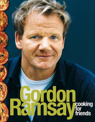 Cooking for Friends - Ramsay, Gordon