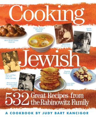 Cooking Jewish: 532 Great Recipes from the Rabinowitz Family - Kancigor, Judy Bart