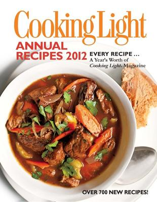 Cooking Light Annual Recipes - Cooking Light Magazine (Creator)