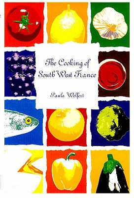 Cooking of South West France - Wolfert, Paula