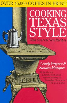 Cooking Texas Style: Tenth Anniversary Edition - Wagner, Candy