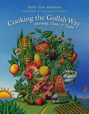 Cooking the Gullah Way, Morning, Noon, and Night - Robinson, Sallie Ann