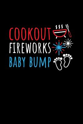 Cookout Fireworks Baby Bump: Dot Grid Journal - Cookout Fireworks Baby Bump Funny 4th Of July Pregnant Gift - Black Dotted Diary, Planner, Gratitude, Writing, Travel, Goal, Bullet Notebook - 6x9 120 pages - 4th of July Journals, Gcjournals