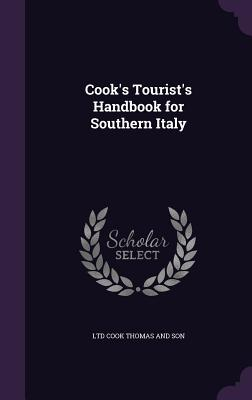 Cook's Tourist's Handbook for Southern Italy - Cook Thomas and Son, Ltd