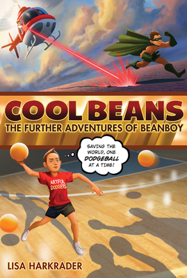 Cool Beans: The Further Adventures of Beanboy - Harkrader, Lisa