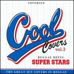 Cool Covers, Vol. 3 Reggae Meets Super Stars