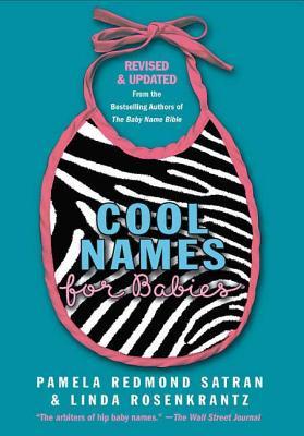 Cool Names for Babies - Satran, Pamela Redmond, and Rosenkrantz, Linda
