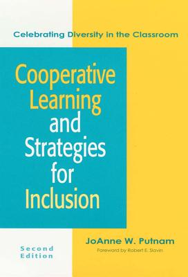 Cooperative Learning and Strategies for Inclusion: Celebrating Diversity in the Classroom, Second Edition - Putnam, Joanne (Editor)