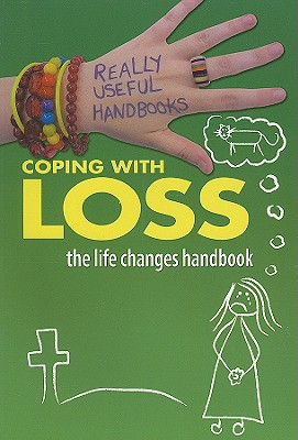 Coping with Loss: The Life Changes Handbook - Naik, Anita