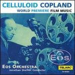 Copland: Celluloid Copland (World Premiere Film Music)